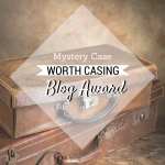 Mystery Case worth casing Blog Award
