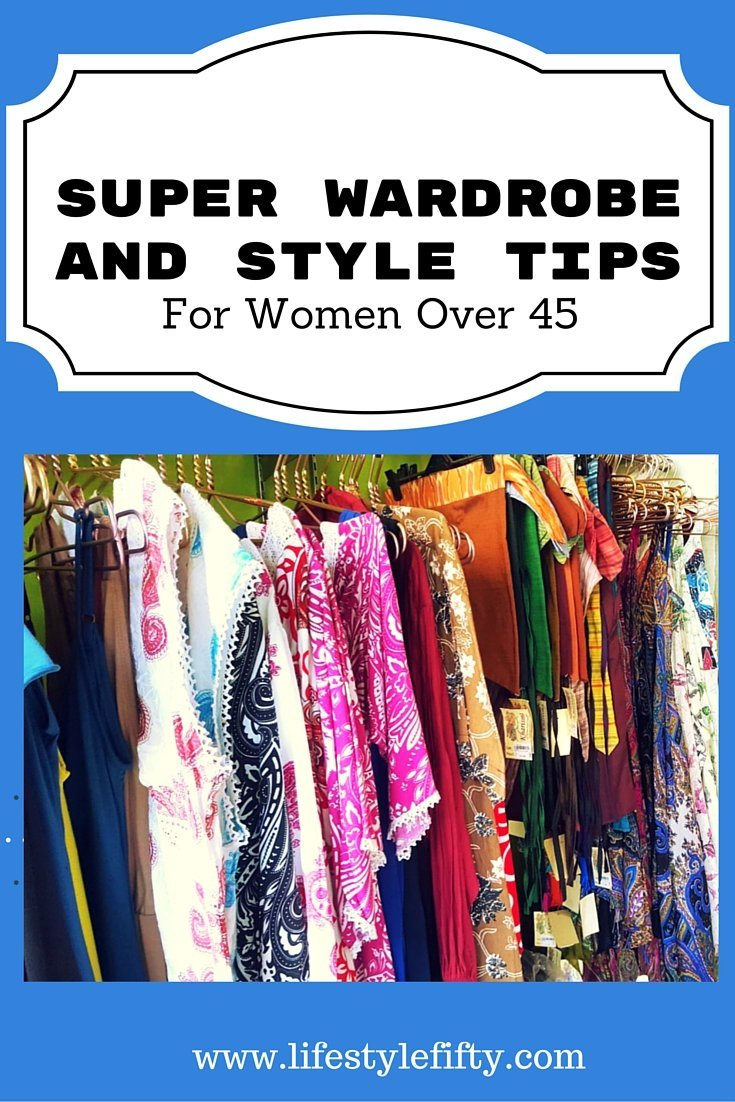 Super Wardrobe And Style Tips For Women Over 45 Lifestyle Fifty