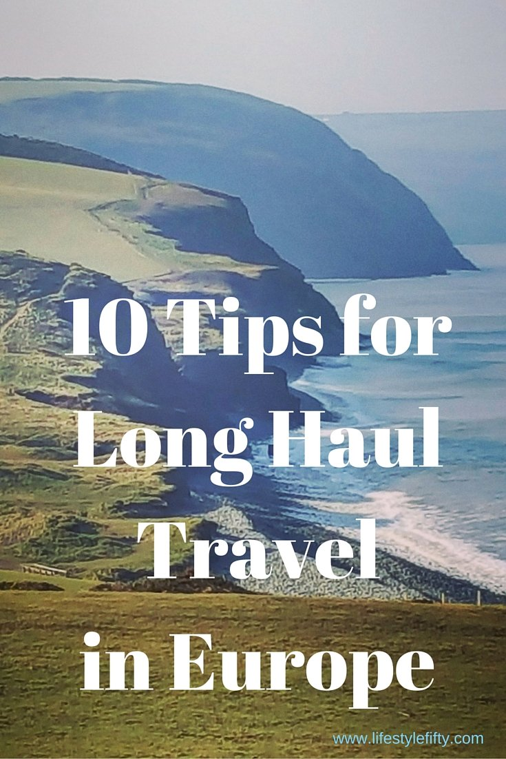 10 Tips for Long Haul Travel in Europe