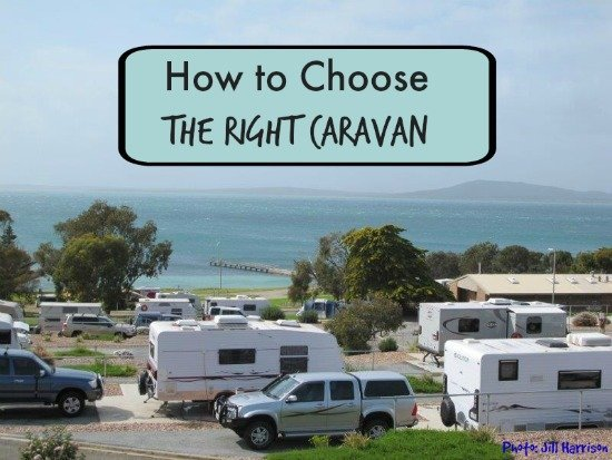 How to choose the right caravan.