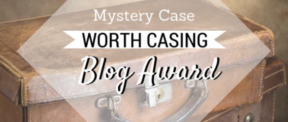 Mystery Case worth casing Blog Award