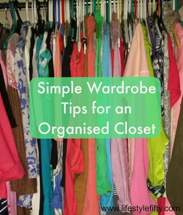 10 Simple Wardrobe Tips for an Organised Closet