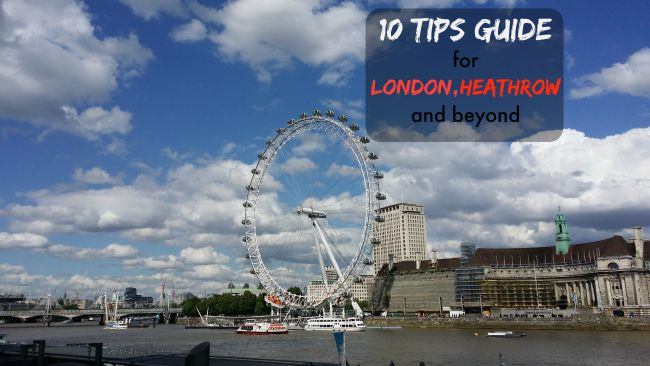 10 tips for London, heathrow and beyond
