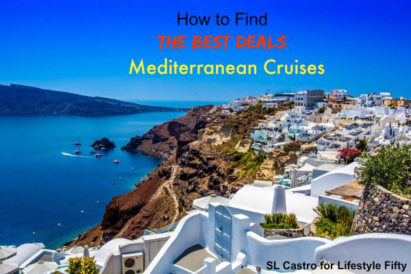 How To Find The Best Mediterranean Cruise Deals Lifestyle Fifty - Best mediterranean cruises