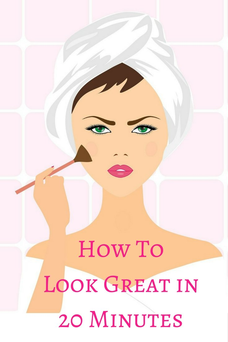 how-to-look-great-in-20-minutes