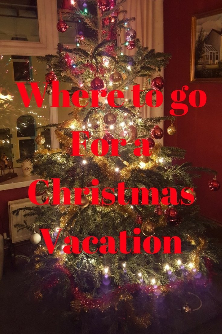 Christmas Vacations.18 Ideas For Christmas Vacations Lifestyle Fifty