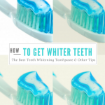 How to get Whiter Teeth, Best Teeth Whitening Toothpaste and Other Tips for whiter teeth