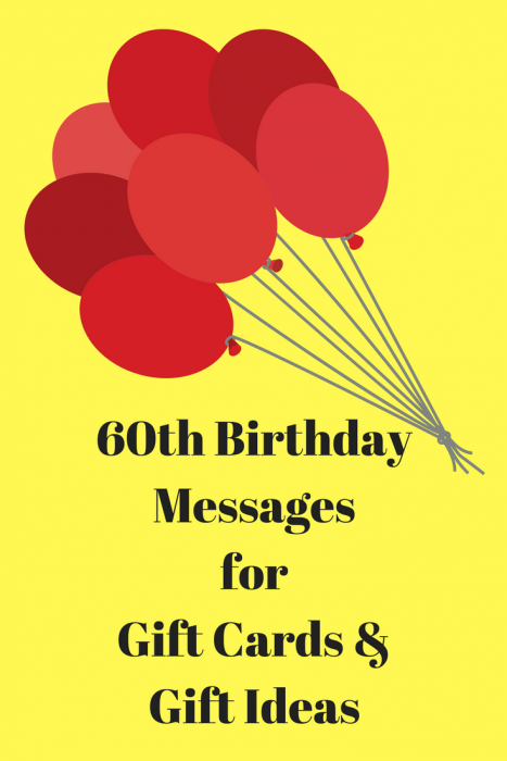 60th Birthday Messages for gift cards and 60th birthday present ideas.