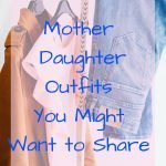 Mother daughter outfits you might want to share