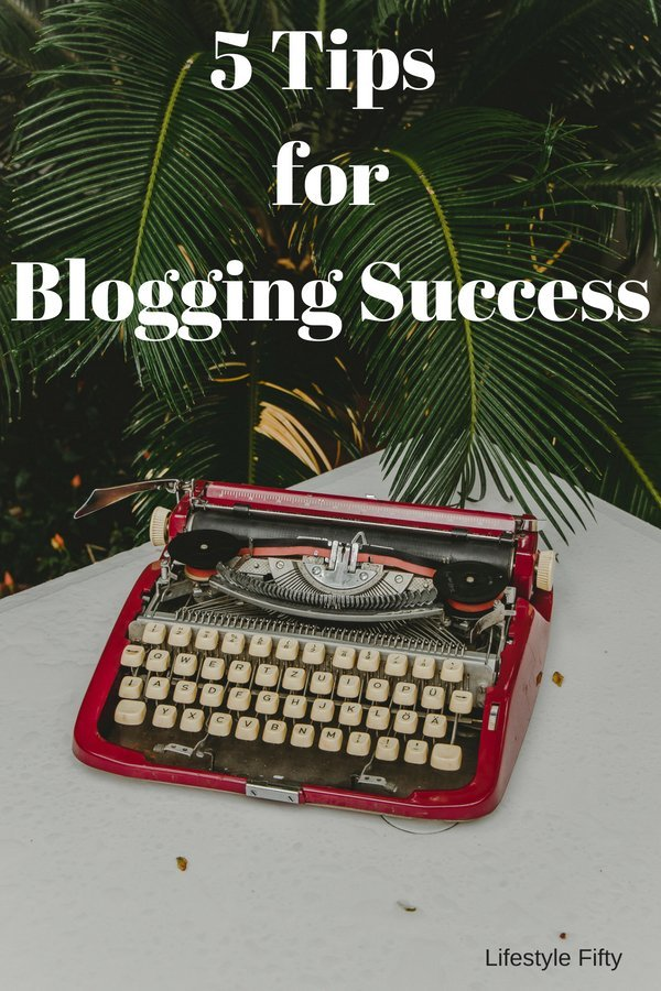 5 Tips for Blogging Success