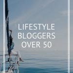 Lifestyle Bloggers over 50 writing and inspiring women to live well - Part 3