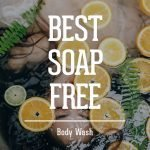 Why use a Soap Free Body Wash and which ones are best?