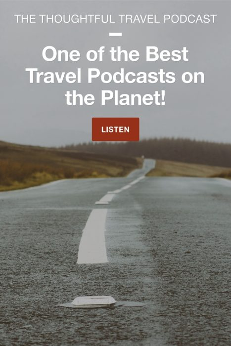 Thoughtful Travel Podcast and Best Travel Podcasts to listen to while driving