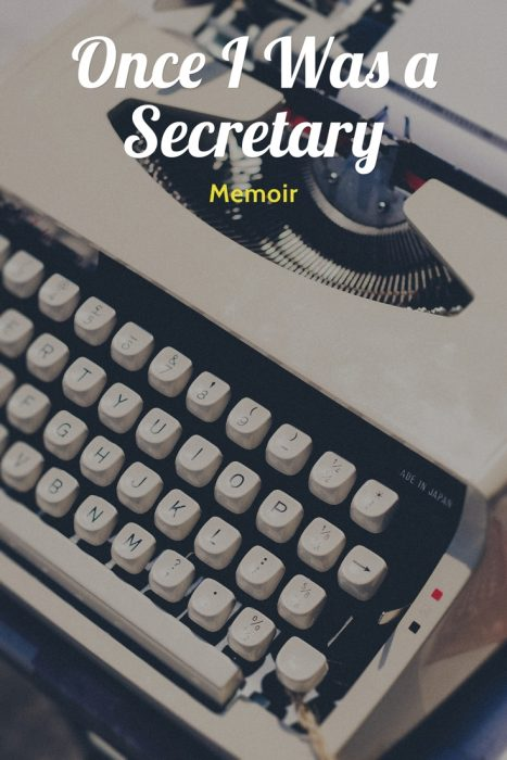 Once I was a secretary – Women Over 50 Talk about their Jobs of Old.