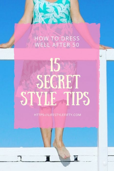 Personal Style - 15 Top Tips - How to dress well after 50. Your style after the age of 50.