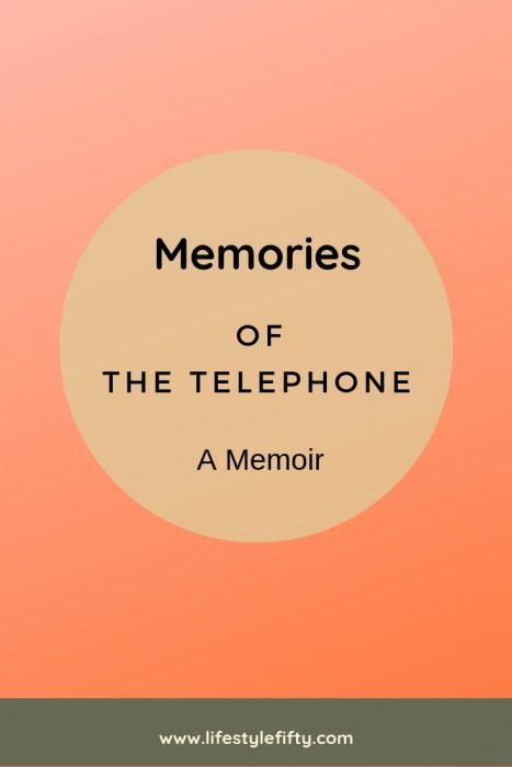 Memories of the telephone. A memoir.