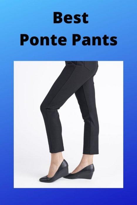Best Ponte Pants