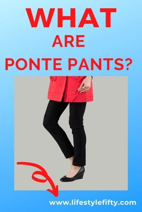 what are ponte pants