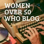 Women Over 50 who Blog - Part 4