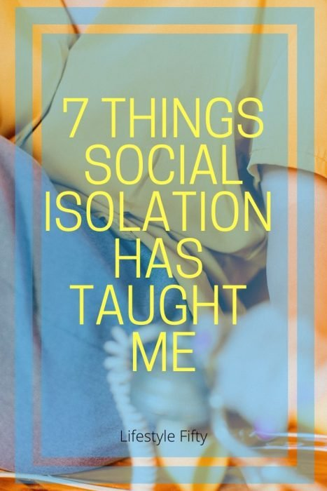 7 Things self isolation has taught me
