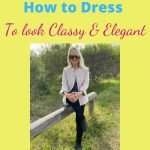 How to Look Elegant and Classy Everyday