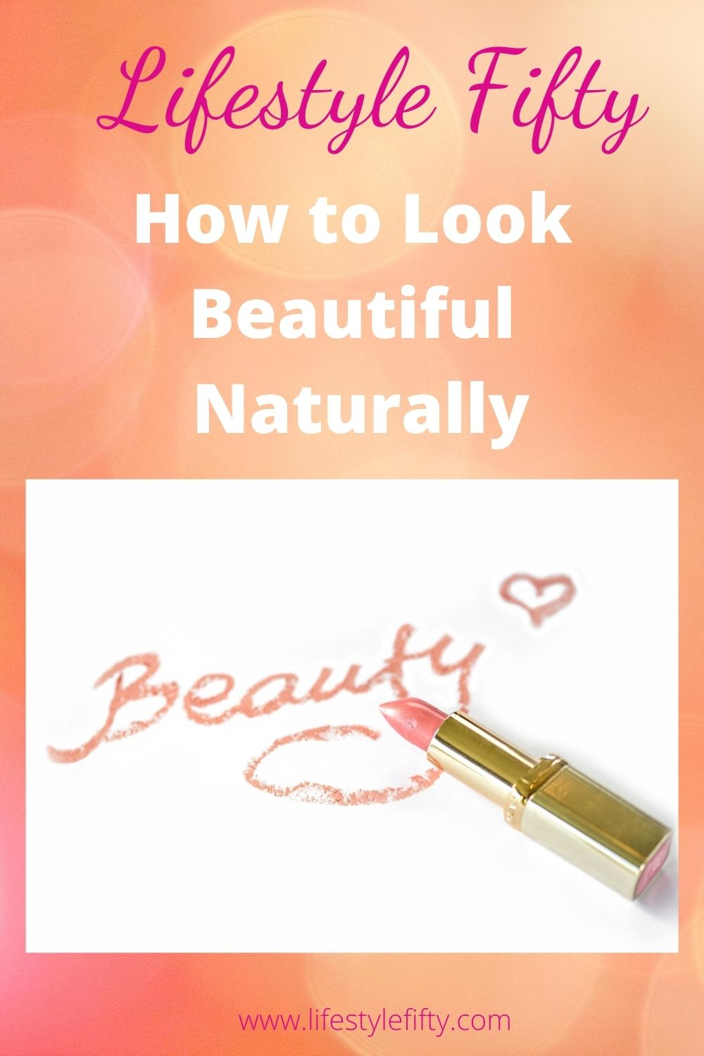 How to look beautiful naturally, text over image with lipstick