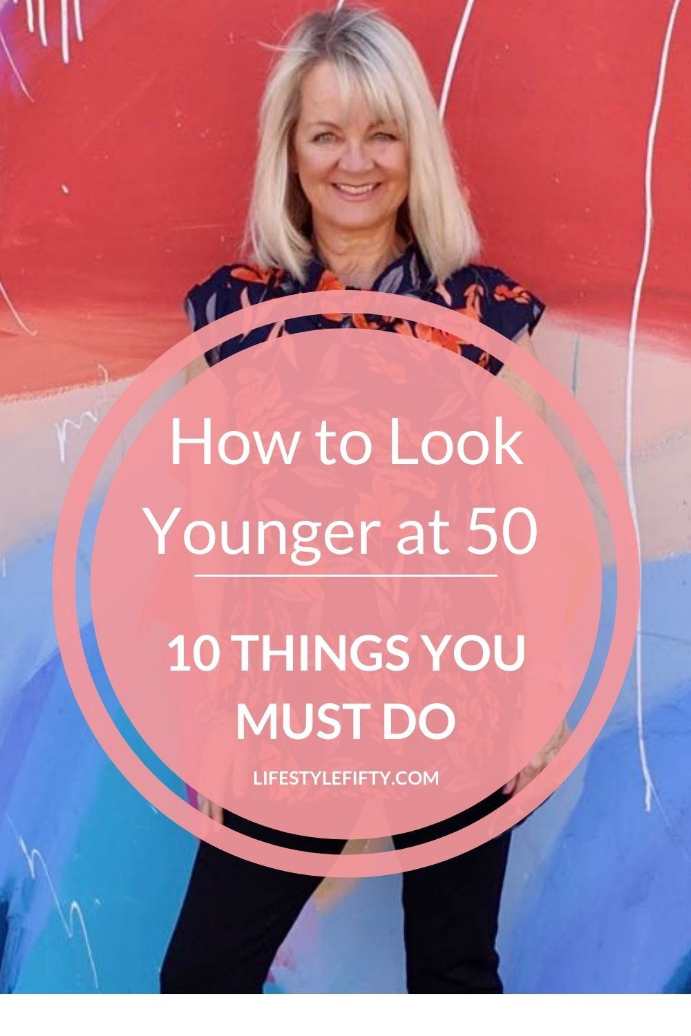 Image of woman with text overlay for the post How to Look Younger at 50