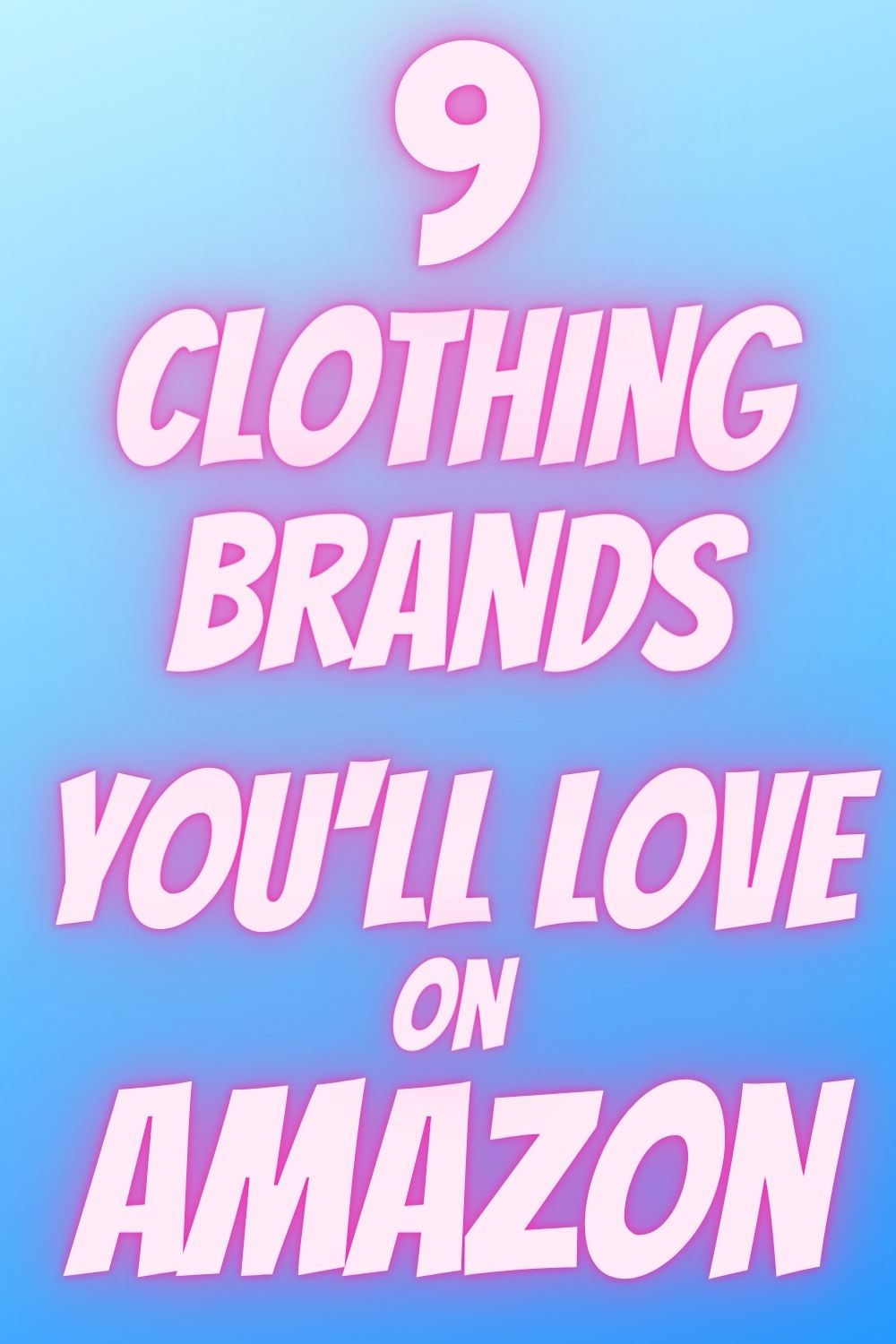 Text overlay on blue background - 9 clothing brands you'll love on Amazon