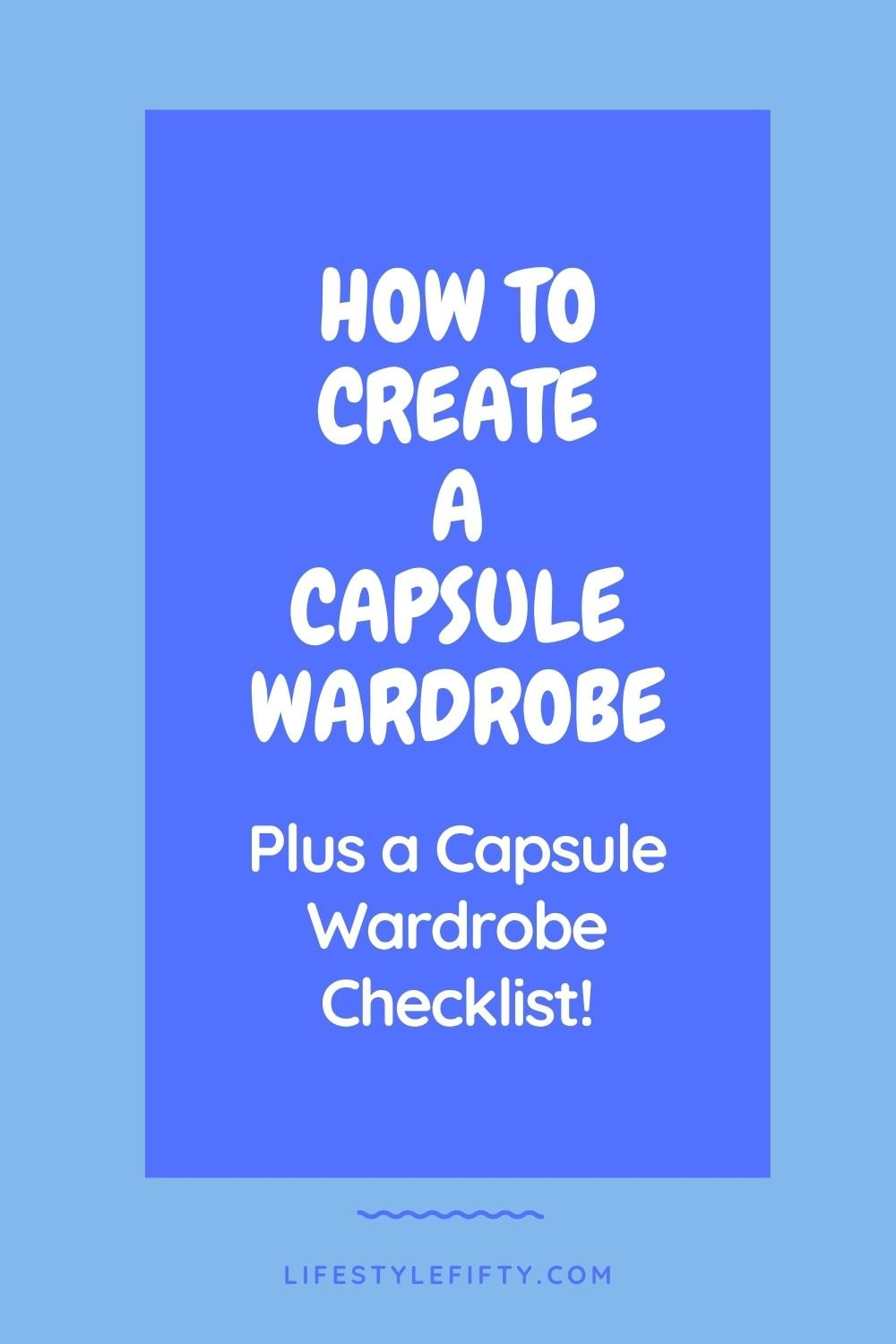 How to Create a Capsule Wardrobe, text overlay, blue background