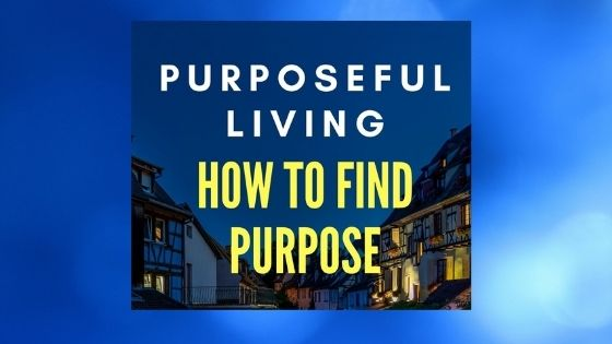 Purposeful living - how to find purpose in life. Photo of diners with text overlay.