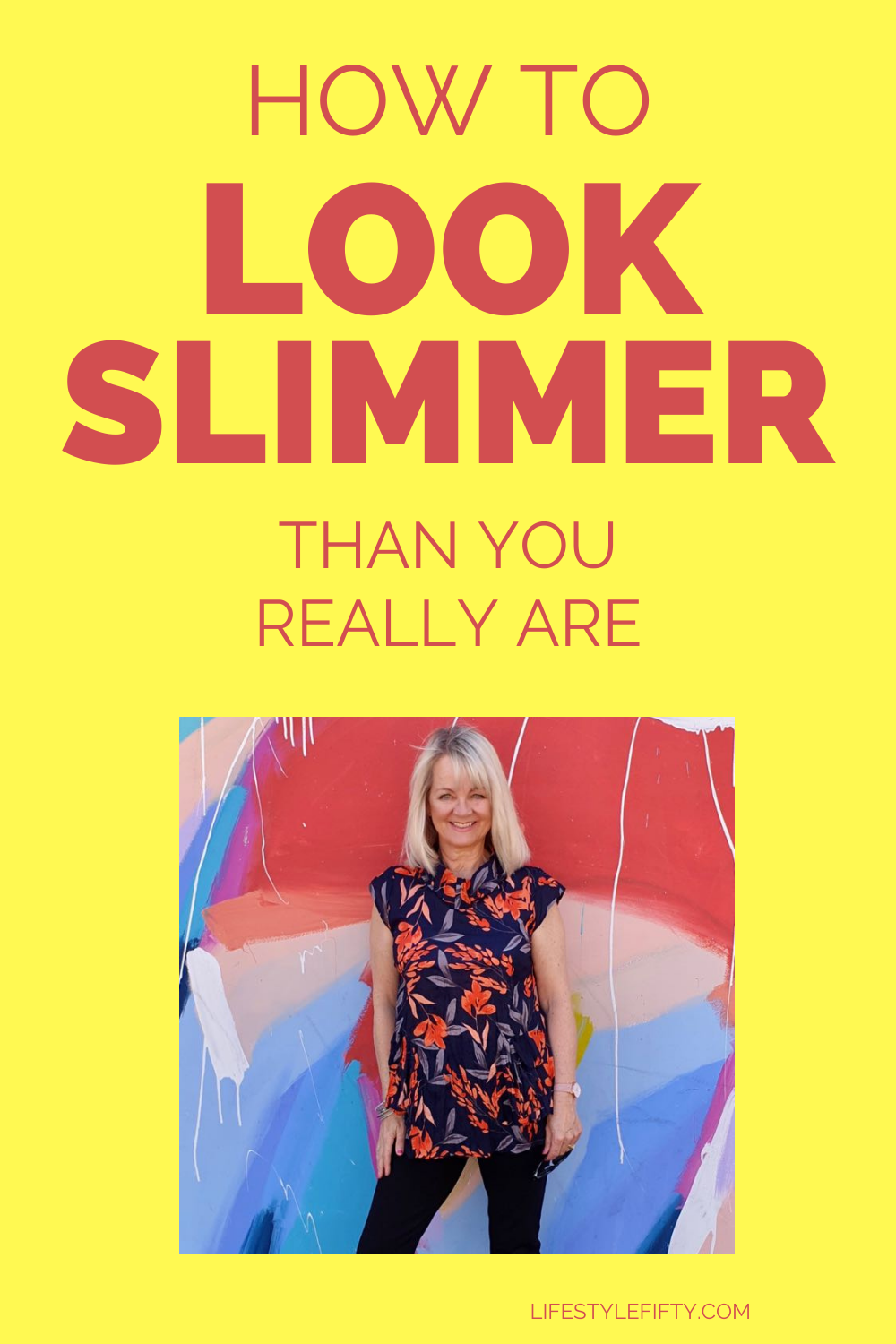 How to dress to look slimmer in clothes without dieting. Image of a woman. Text overlay yellow background.