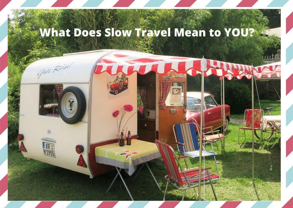 vintage caravan, slow travel