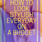 Text overlay lilac abstract background for the post How to Look Stylish Everyday on a Budget